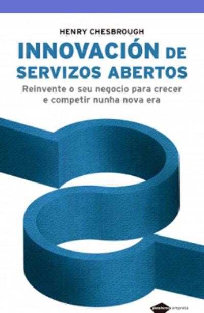 Innovación de servicios abiertos: reinvente su negocio para crecer y competir en una nueva era