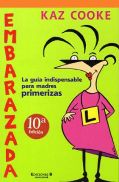 Embarazada: la guía indispensable para madres primerizas