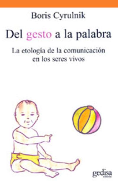 Del gesto a la palabra: la etología de la comunicación en los seres vivos