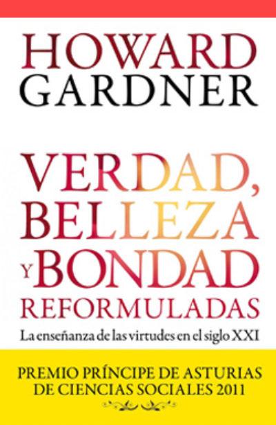 Verdad, belleza y bondad reformuladas: la enseñanza de las virtudes en el siglo XXI.