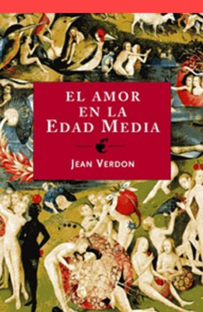 El amor en la Edad Media: la carne, el sexo y el sentimiento