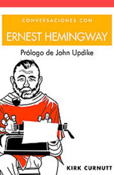 Conversaciones con Ernest Hemingway