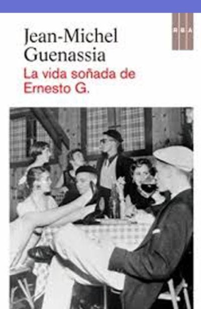 La vida soñada de Ernesto G