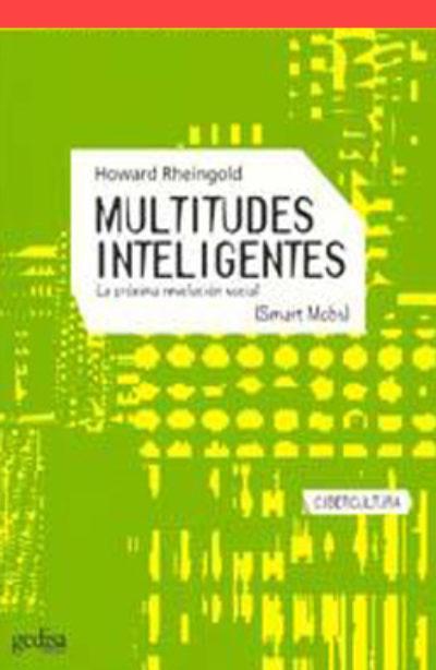 Multitudes inteligentes: la proxima revolución social