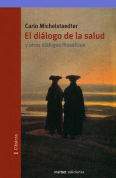 El diálogo de la salud y otros diálogos filosóficos