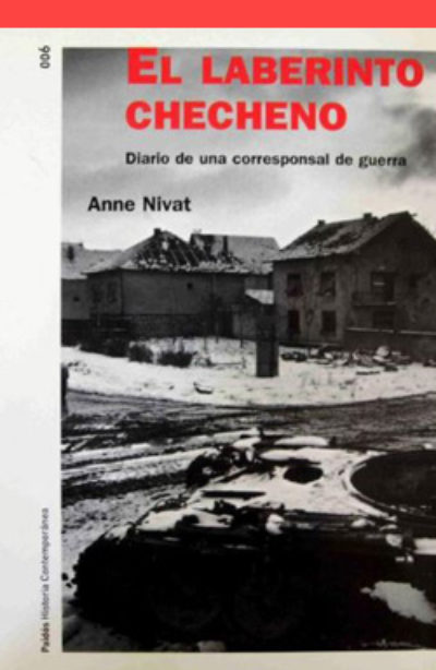 El laberinto checheno: diario de una corresponsal de guerra