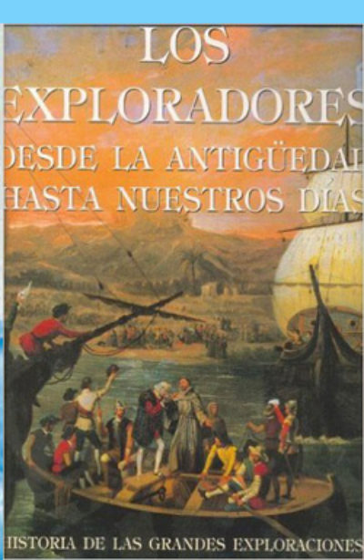 Los exploradores: desde la antigüedad hasta nuestros días