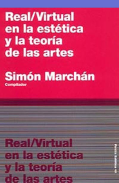 Real/virtual en la estética y la teoría de las artes