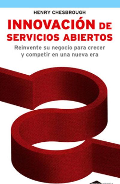Innovación de servizos abertos: reinvente o seu negocio para crecer e competir nunha nova era