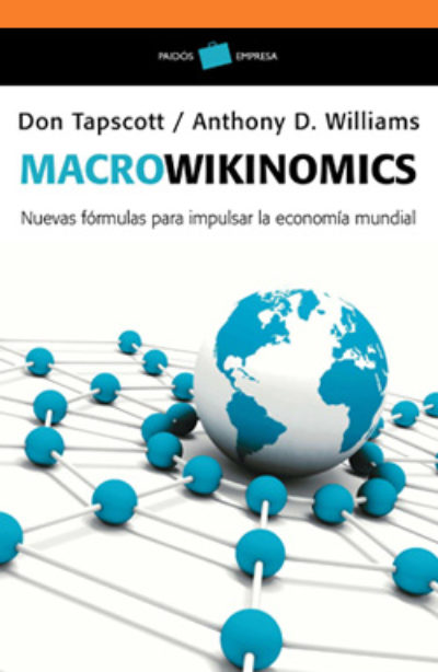 Macrowikinomics: nuevas fórmulas para impulsar la economía mundia