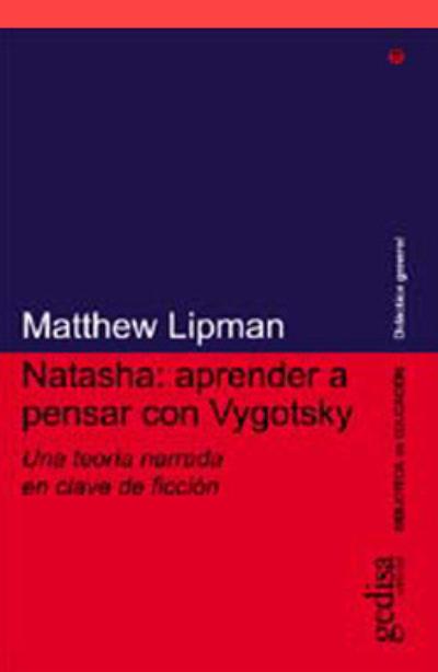 Natasha: aprender a pensar con Vygotsky: una teoría narrada en clave de ficción