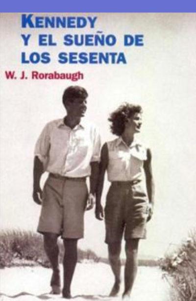 Kennedy y el sueño de los sesenta